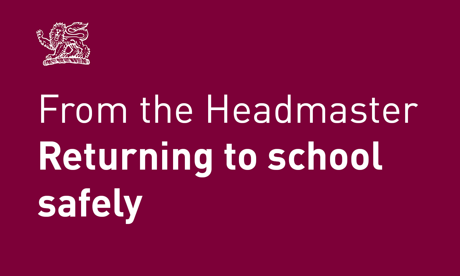 From the Headmaster – Returning to school safely