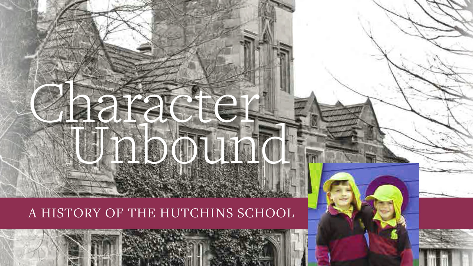 Character Unbound: A History of The Hutchins School (large)